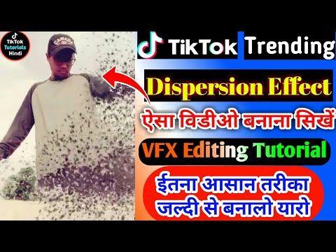 Tiktok Trend Dispersion Effect Kinemaster Vfx Editing Tiktok New Vfx Tiktok Tutorials Hindi Youtube Tutorial Editing Tutorials Hindi