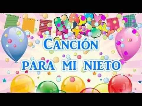 Felicidades Para Mi Nieto En Su Cumpleaños Youtube Feliz Cumpleaños Nieto Fraces De Feliz Cumpleaños Canciones De Feliz Cumpleaños