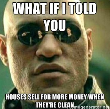 Image result for clean house realtor meme