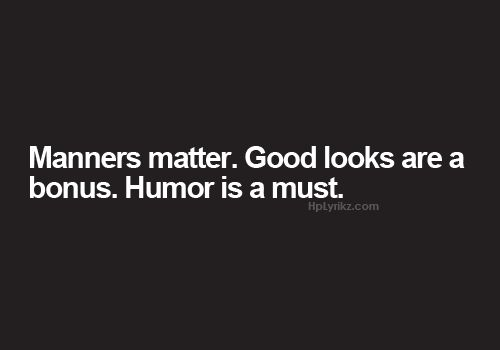 And being able to spell humour..... ;)