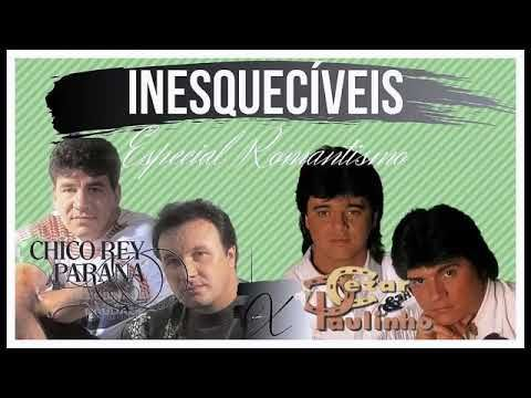 Chico Rey E Parana Cezar E Paulinho Inesqueciveis Especial