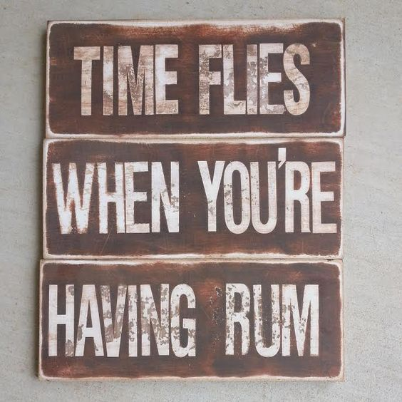 Time Flies When You Re Having Fun Quote: Rum, Signs And The Ocean On Pinterest