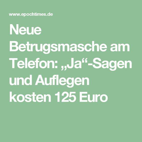 Neue Betrugsmasche am Telefon u201eJau201c-Sagen und Auflegen kosten 125 - 125 kosten
