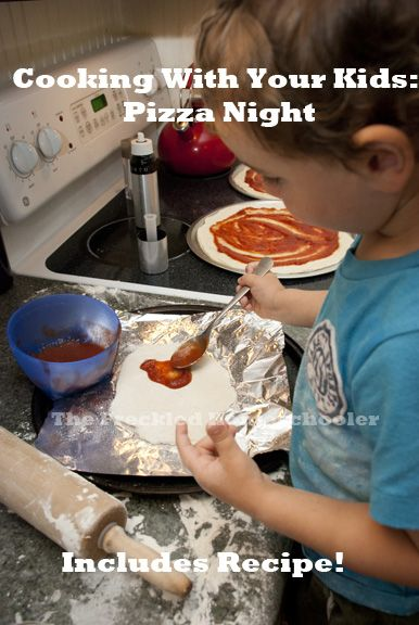 Cooking with Your Kids: Pizza Night! Includes Recipe (dough and sauce)!!