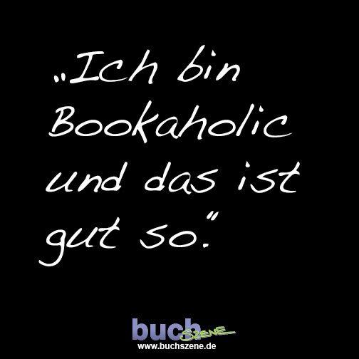 Ich bin bookaholic und das ist gut so.