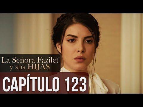 La Señora Fazilet Y Sus Hijas Capítulo 123 Audio Español Youtube Youtube Sanem Audio