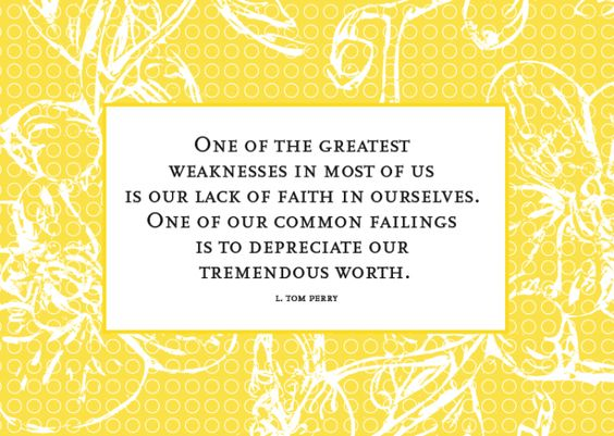 One of the greatest weaknesses in most of us is our lack of faith in ourselves. -L. Tom Perry. Thank you for this pretty design, @Melanie Burk!