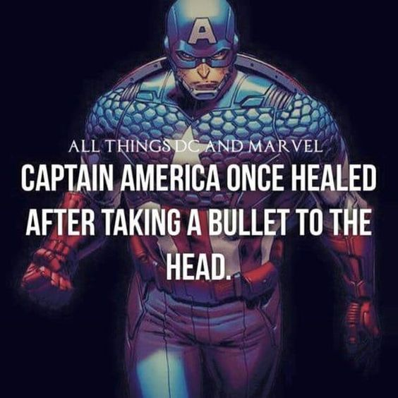 Captain America once healed after taking a bullet on head.
