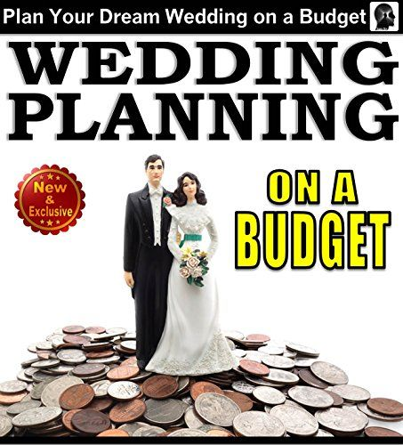 Wedding Planning On A Budget: The Ultimate Wedding Planner