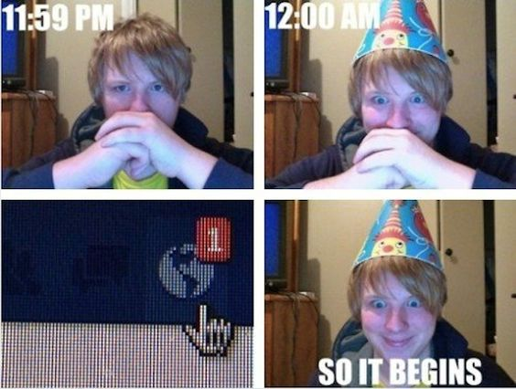 Every birthday.
