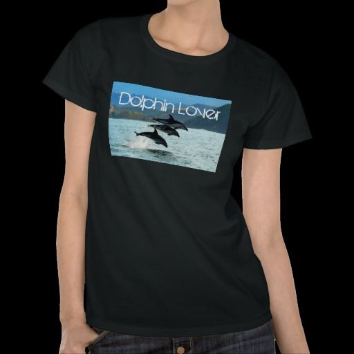 Dolphin Lover Women's T-shirt. Available at www.zazzle.com/americanbannedtshirt in many colors, sizes and shirt styles.