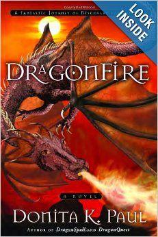 DragonFire (Dragon Keepers Chronicles, Book 4): Donita K. Paul