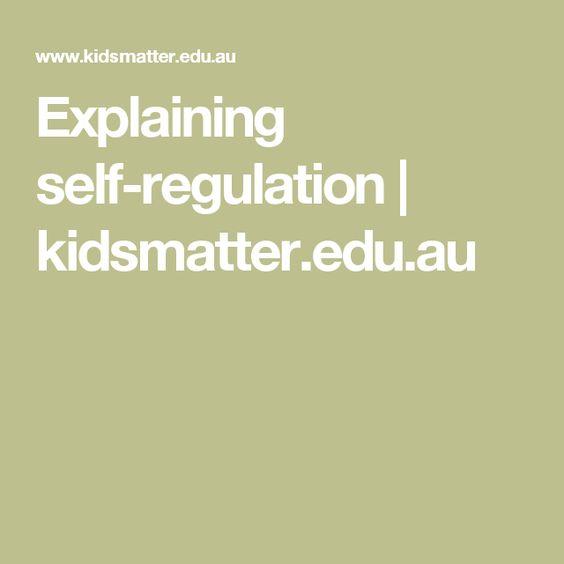 Explaining self-regulation   kidsmatter.edu.au
