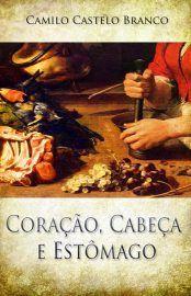 Baixar Livro Coracao, Cabeca e Estomago - Camilo Castelo Branco em PDF, ePub e…