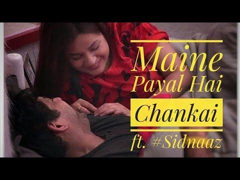 Maine Payal Hai Chankai Ft Sidnaaz Falguni Pathak Romantic Song Sidnaaz Bigboss S13 Youtube Youtube Favorite Celebrities Celebrities