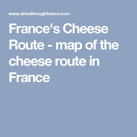 France's Cheese Route - map of the cheese route in France