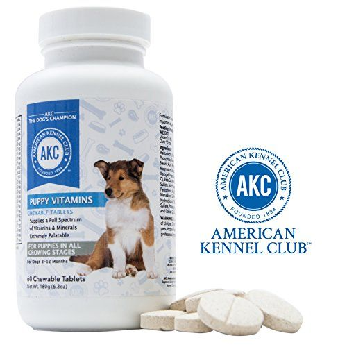 Akc Puppy Vitamins For Small Dogs Puppy Vitamins Small Dogs Dog Vitamins