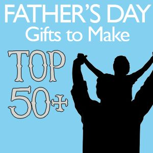 Top 50+ Father's Day handmade gift ideas from Decor2Adore{able}