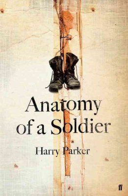 Anatomy of a Soldier - Harry Parker