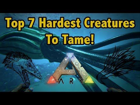 Top 7 Hardest Creatures To Tame In Ark Survival Evolved Youtube Ark Survival Evolved Ark Survival Evolved Tips Ark Survival Evolved Bases