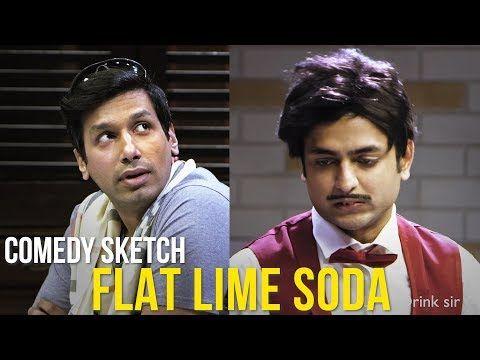 Kenny Sebastian Kanan Gill Comedy Sketch Flat Lime Soda Youtube Sketch Comedy Kenny Sebastian Comedy