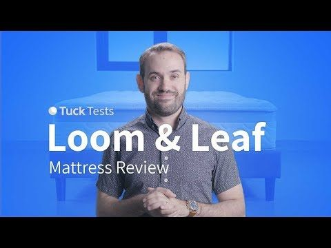 Everything You Need To Know About The Loom Leaf Mattress From Owner Experiences And Tuck S Internal Testing Mattresses Reviews Memory Foam Mattress Mattress