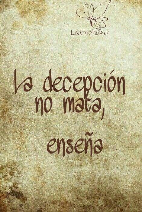 """""""La #decepción no mata, enseña..."""""""