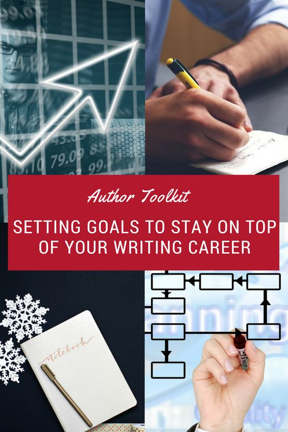 Author Toolkit - Setting Goals to Stay on Top of Your Writing - writing career goals