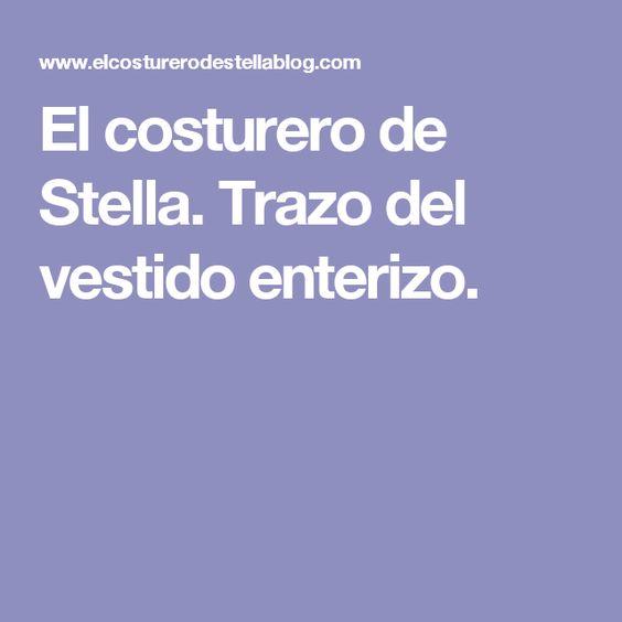 El costurero de Stella. Trazo del vestido enterizo.