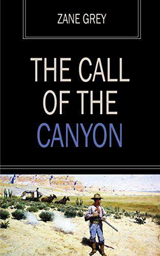 The Call of the Canyon (English Edition)