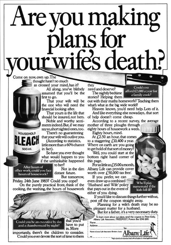 Even life insurance ads didn't sugarcoat nothing. | 10 More Vintage Ads That Didn't Dick Around: