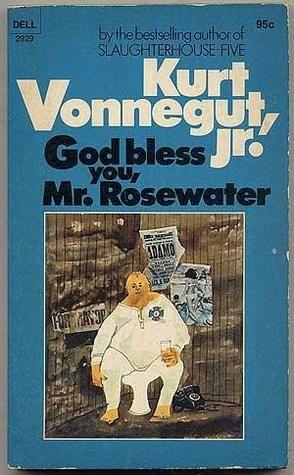 God Bless You, Mr. Rosewater by Kurt Vonnegut Jr.
