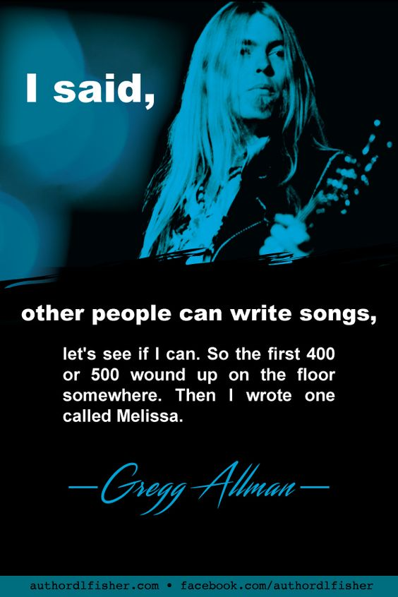 Gregg Allman was a singer-songwriter, musician, frontman for the Allman Brothers Band, and successful solo artist. He played the song