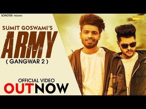 Sumit Goswami Army Gangwar 2 Shanky Goswami New Haryanvi Songs Haryanavi 2019 Sonotek Youtube In 2020 Songs News Songs Army