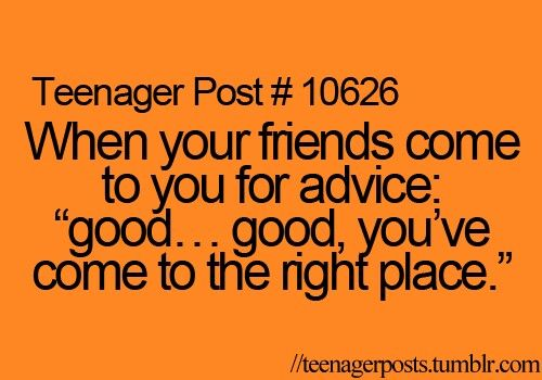 """Teenager Post #10626 - So true! *commence rubbing hands together mentally* """"Let's see if we can't figure out what the problem is..."""""""