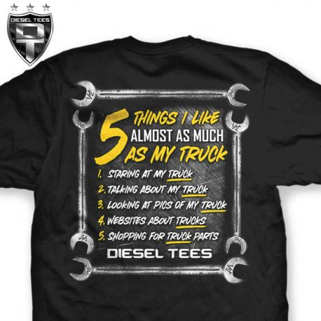 www.dieseltees.com5 Things I like almost as much as my truck t shirt