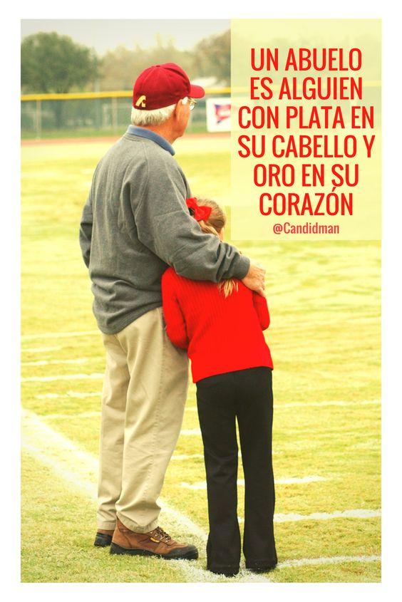 Un abuelo es alguien con plata en su cabello y oro en su corazón