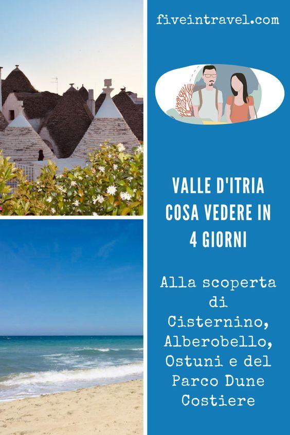 Valle d'Itria cosa vedere in 4 giorni   Alla scoperta di Cisternino, Alberobello, Ostuni e del Parco delle Dune Costiere