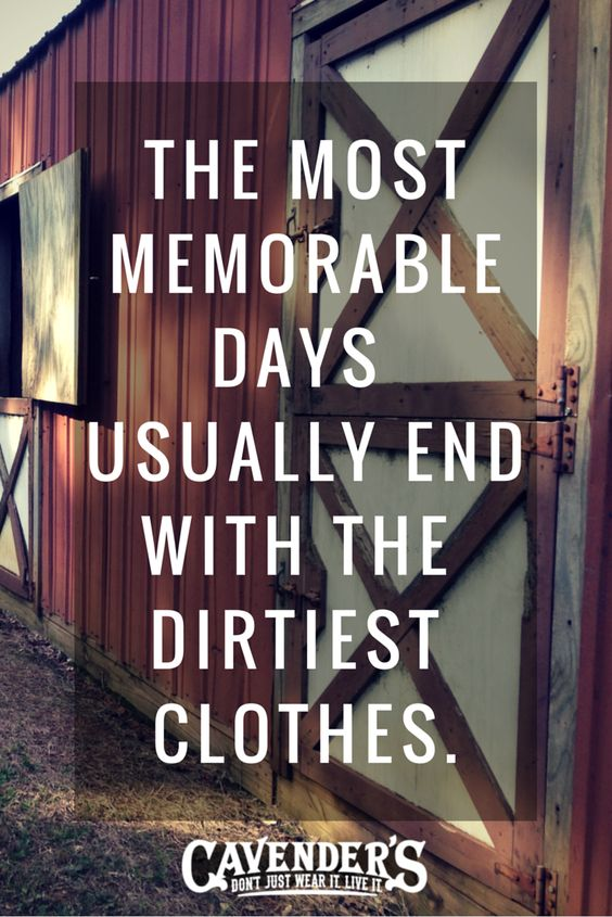 I love when their clothes are all dirty. That means they played hard and had a great time out doors.