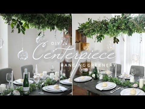 12 Diy Suspended Greenery Centerpiece Youtube Greenery Centerpiece Diy Centerpieces Thanksgiving Decorations Diy Table