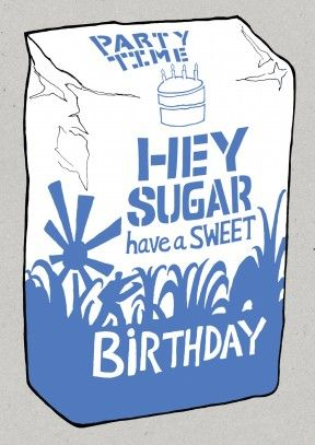 Hey Sugar Happy Birthday Card. A sweet card (see what I did there), for a boyfriend, girlfriend, husband or wife.