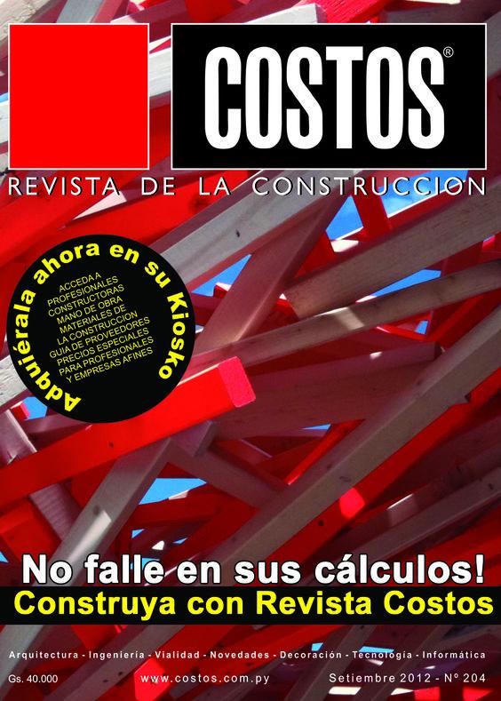 Revista Costos 204 -Septiembre/2012: NO CONSTRUYA SIN CONSULTARLA. ACCEDA A TODOS LOS PRECIOS DE MATERIALES Y MANO DE OBRA. TODOS LOS RUBROS DE LA CONSTRUCCIÓN.