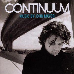 Continuum - John Mayer My favorite album