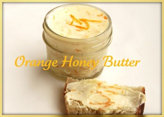 Orange honey butter.  This site has a link to an easy bread recipe too :0)