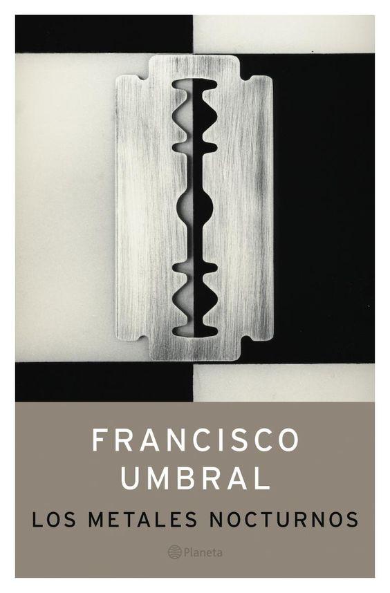 Los metales nocturnos (Francisco Umbral)