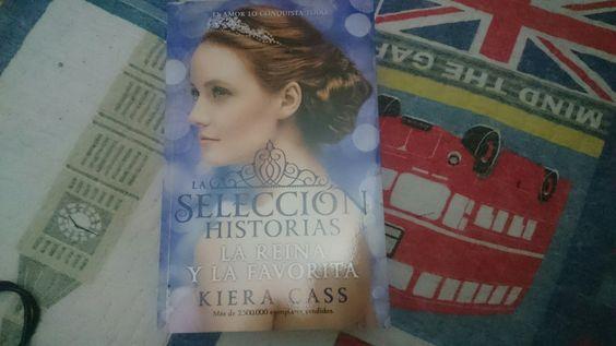 """""""La selección: La reina y la favorita"""" escrito por Kiera Cass.:"""