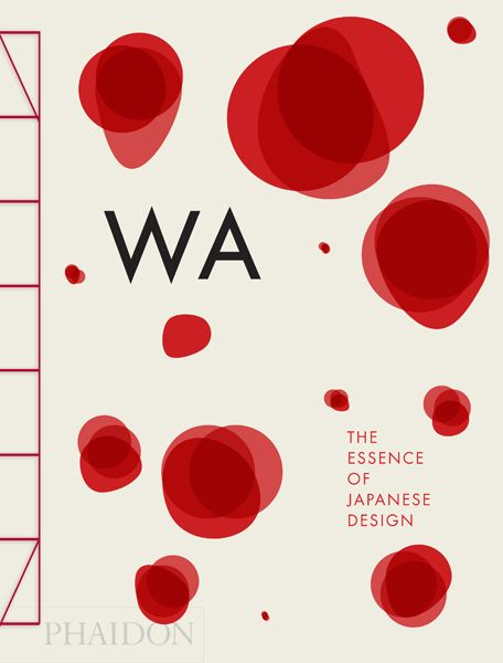 Gorgeous book cover design: WA: The Essence of Japanese Design | Design | Phaidon Store: