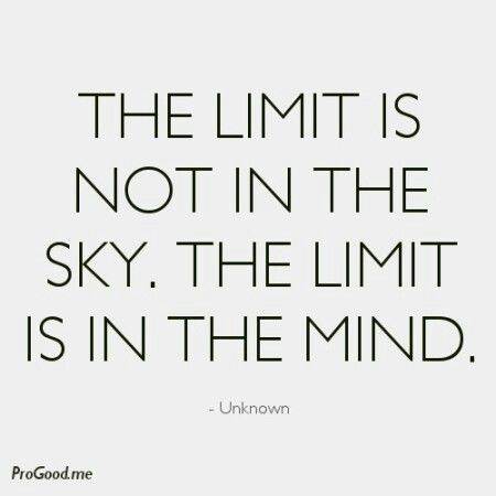 There are no limits other than those we impose on ourselves!: