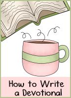 How to write a Devotional - Women's Ministry and Ladies Bible Study