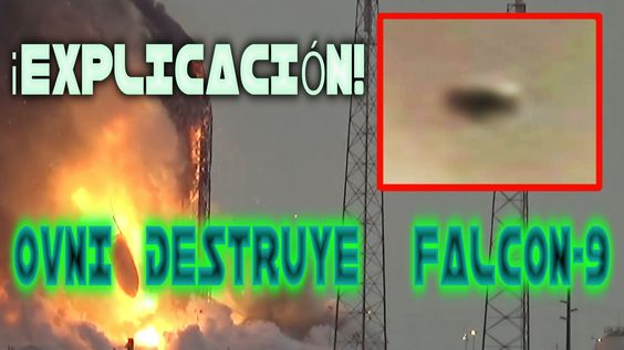 ¿OVNI DESTRUYE COHETE FALCON 9?  ¡CASO CERRADO!